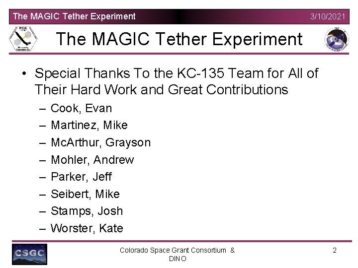 The MAGIC Tether Experiment 3/10/2021 The MAGIC Tether Experiment • Special Thanks To the