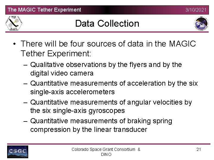 The MAGIC Tether Experiment 3/10/2021 Data Collection • There will be four sources of