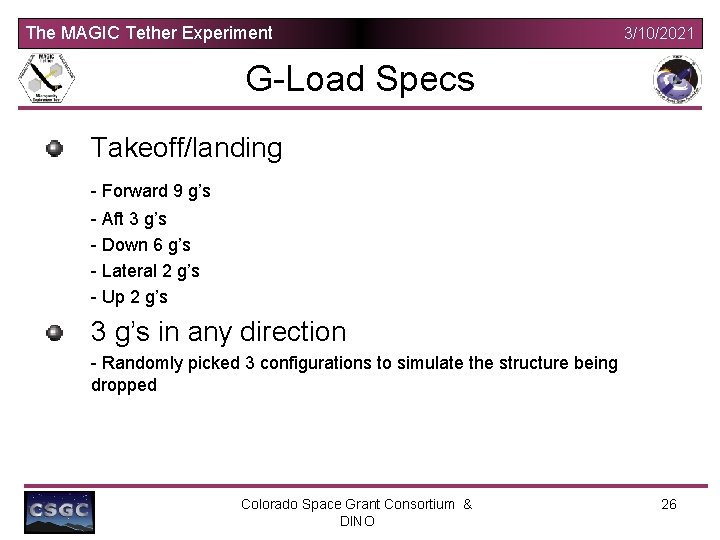 The MAGIC Tether Experiment 3/10/2021 G-Load Specs Takeoff/landing - Forward 9 g's - Aft