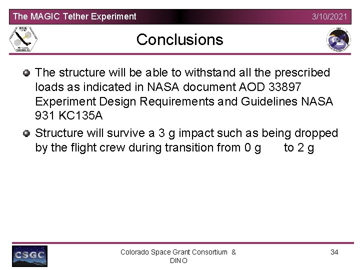 The MAGIC Tether Experiment 3/10/2021 Conclusions The structure will be able to withstand all