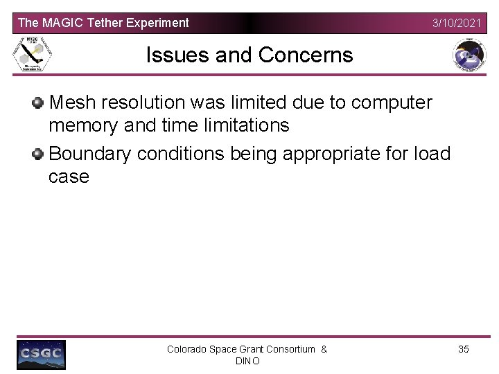 The MAGIC Tether Experiment 3/10/2021 Issues and Concerns Mesh resolution was limited due to