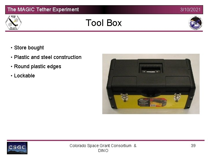 The MAGIC Tether Experiment 3/10/2021 Tool Box • Store bought • Plastic and steel