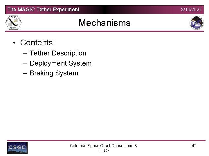 The MAGIC Tether Experiment 3/10/2021 Mechanisms • Contents: – Tether Description – Deployment System