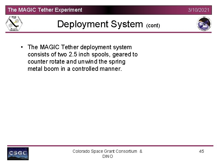 The MAGIC Tether Experiment Deployment System 3/10/2021 (cont) • The MAGIC Tether deployment system