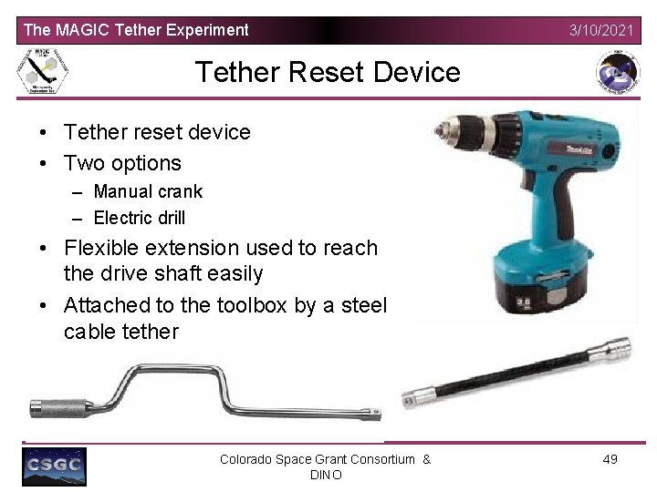 The MAGIC Tether Experiment 3/10/2021 Tether Reset Device • Tether reset device • Two