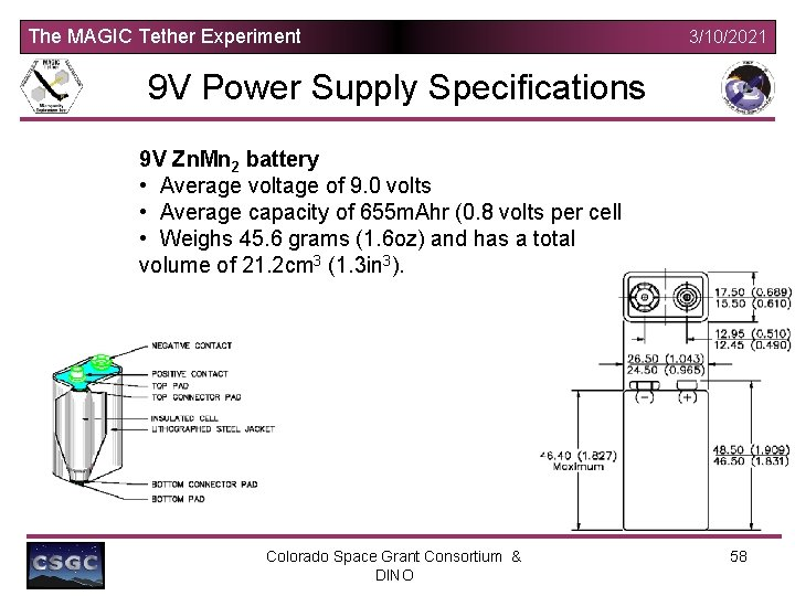 The MAGIC Tether Experiment 3/10/2021 9 V Power Supply Specifications 9 V Zn. Mn