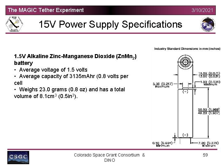 The MAGIC Tether Experiment 3/10/2021 15 V Power Supply Specifications 1. 5 V Alkaline