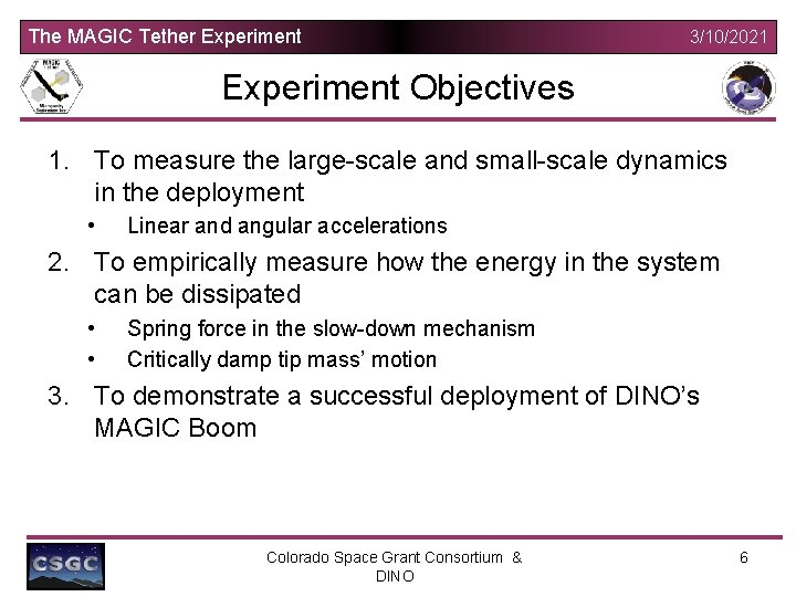 The MAGIC Tether Experiment 3/10/2021 Experiment Objectives 1. To measure the large-scale and small-scale