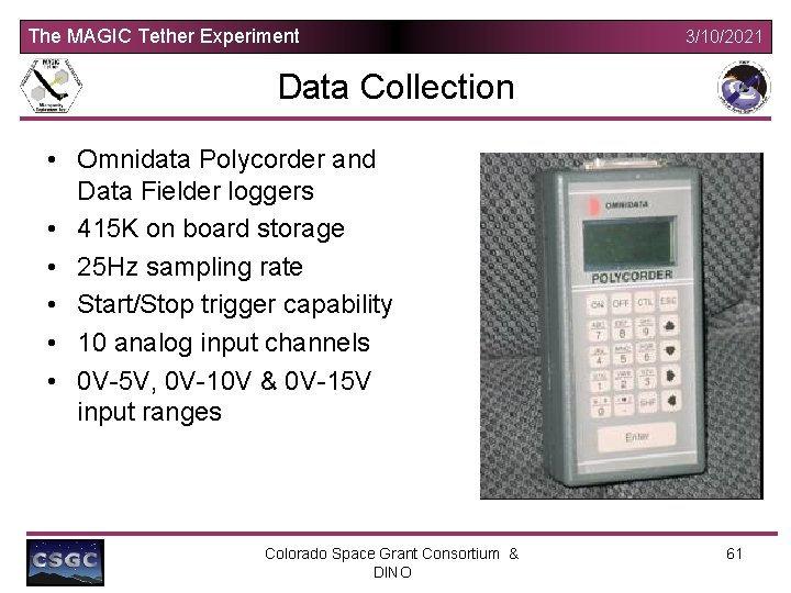 The MAGIC Tether Experiment 3/10/2021 Data Collection • Omnidata Polycorder and Data Fielder loggers