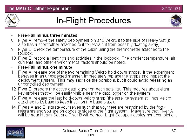The MAGIC Tether Experiment 3/10/2021 In-Flight Procedures • Free-Fall minus three minutes 8. Flyer