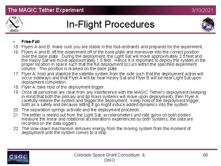 The MAGIC Tether Experiment 3/10/2021 In-Flight Procedures • Free-Fall 15. Flyers A and B: