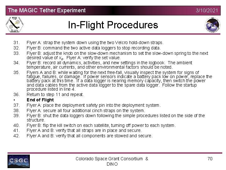 The MAGIC Tether Experiment 3/10/2021 In-Flight Procedures 31. 32. 33. 34. 35. 36. •