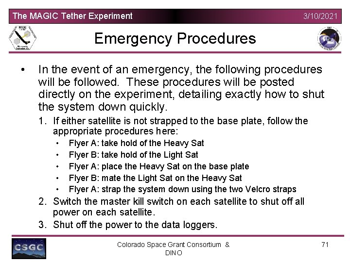 The MAGIC Tether Experiment 3/10/2021 Emergency Procedures • In the event of an emergency,