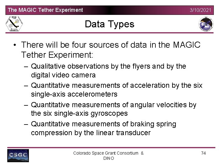 The MAGIC Tether Experiment 3/10/2021 Data Types • There will be four sources of