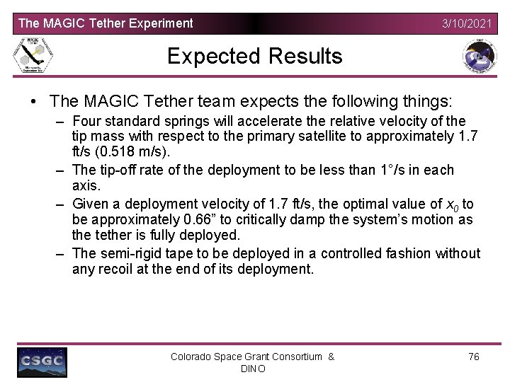 The MAGIC Tether Experiment 3/10/2021 Expected Results • The MAGIC Tether team expects the