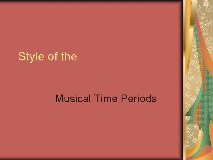 Style of the Musical Time Periods