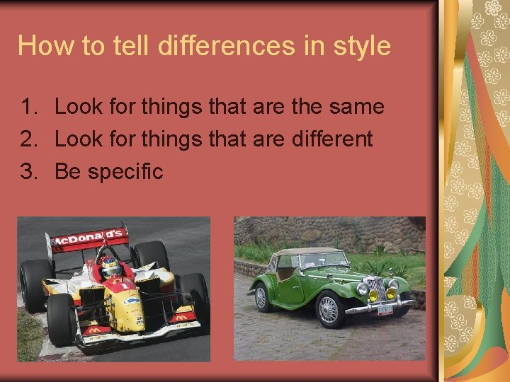 How to tell differences in style 1. Look for things that are the same