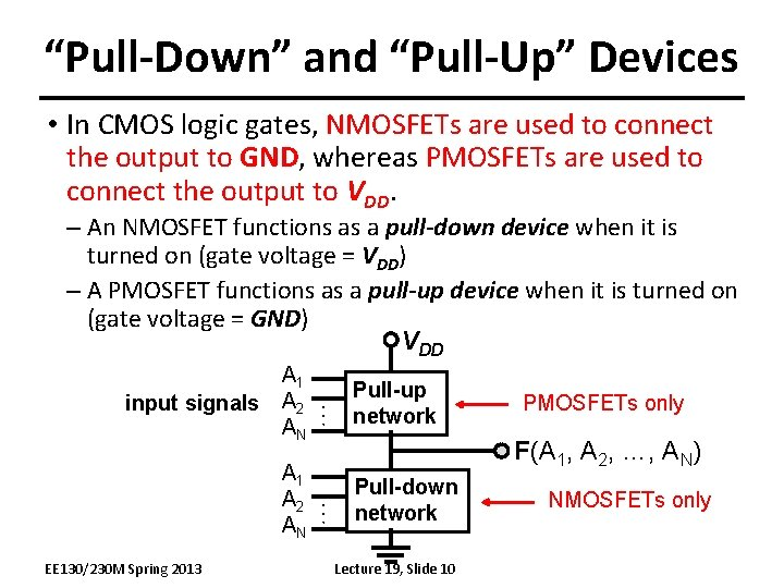 """""""Pull-Down"""" and """"Pull-Up"""" Devices • In CMOS logic gates, NMOSFETs are used to connect"""