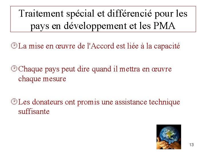 Traitement spécial et différencié pour les pays en développement et les PMA ¸ La