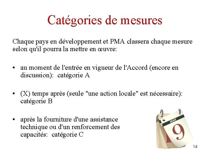 Catégories de mesures Chaque pays en développement et PMA classera chaque mesure selon qu'il