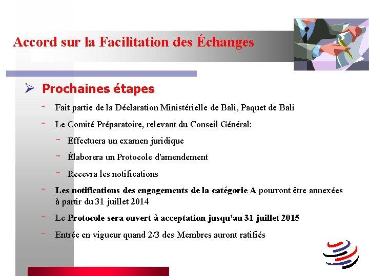 Accord sur la Facilitation des Échanges Ø Prochaines étapes - Fait partie de la