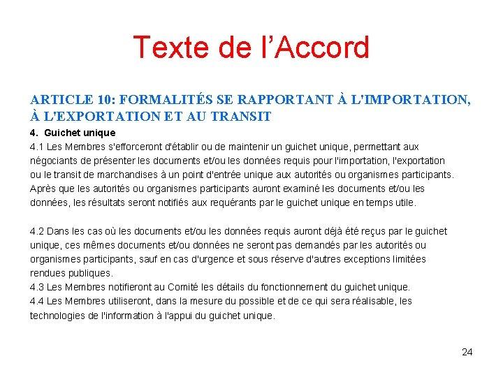 Texte de l'Accord ARTICLE 10: FORMALITÉS SE RAPPORTANT À L'IMPORTATION, À L'EXPORTATION ET AU