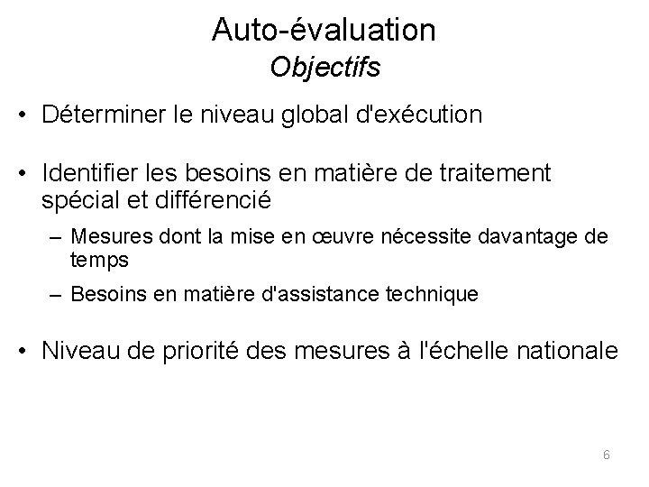 Auto-évaluation Objectifs • Déterminer le niveau global d'exécution • Identifier les besoins en matière