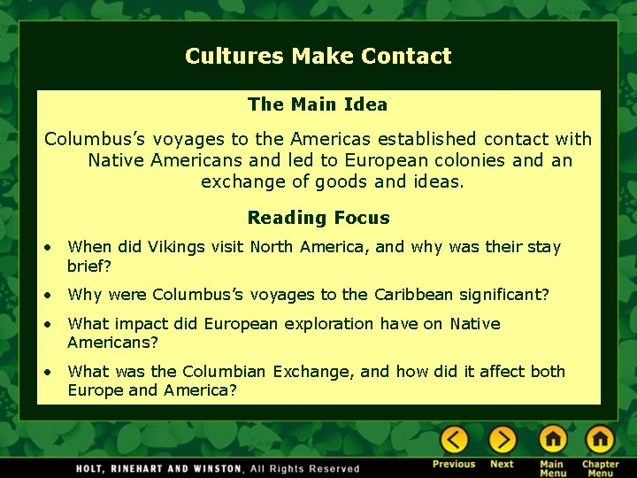 Cultures Make Contact The Main Idea Columbus's voyages to the Americas established contact with