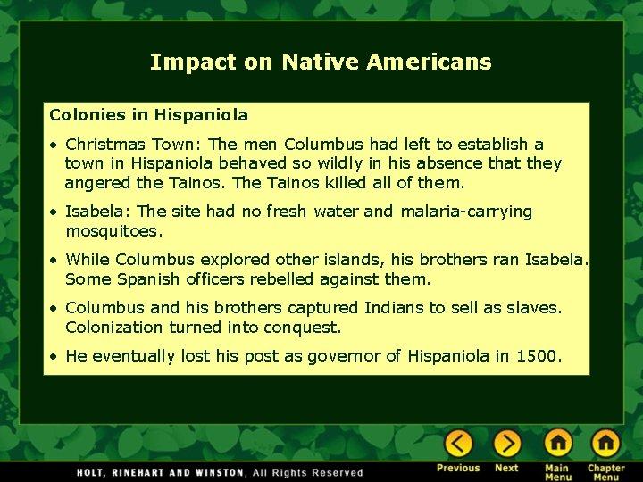 Impact on Native Americans Colonies in Hispaniola • Christmas Town: The men Columbus had