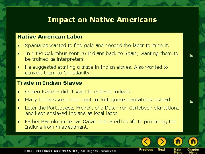 Impact on Native Americans Native American Labor • Spaniards wanted to find gold and