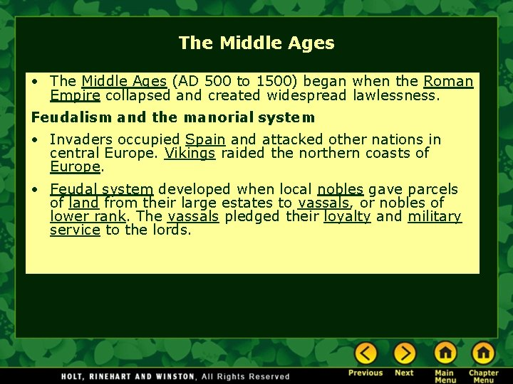 The Middle Ages • The Middle Ages (AD 500 to 1500) began when the