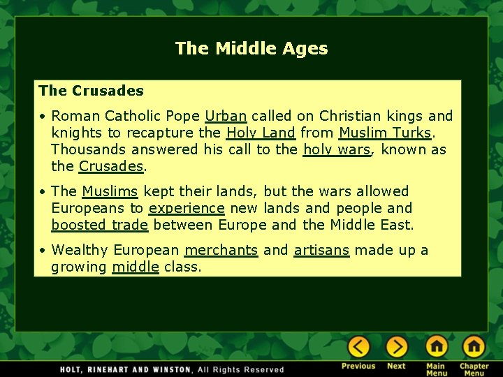 The Middle Ages The Crusades • Roman Catholic Pope Urban called on Christian kings