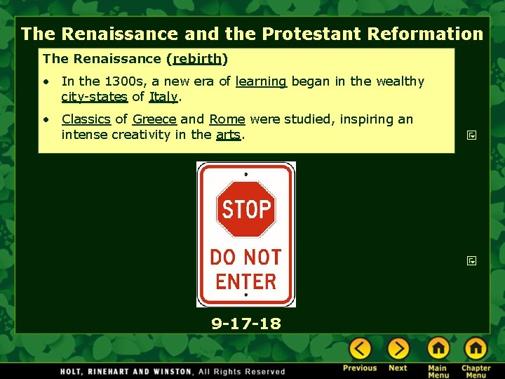 The Renaissance and the Protestant Reformation The Renaissance (rebirth) • In the 1300 s,
