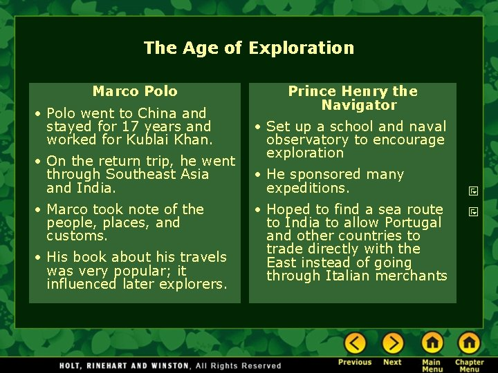 The Age of Exploration Marco Polo • Polo went to China and stayed for