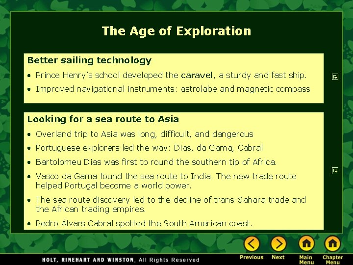 The Age of Exploration Better sailing technology • Prince Henry's school developed the caravel,