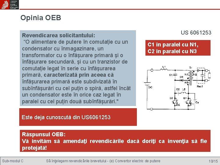 """Opinia OEB Revendicarea solicitantului: """"O alimentare de putere în comutaţie cu un condensator cu"""