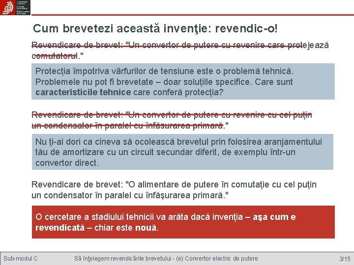"""Cum brevetezi această invenţie: revendic-o! Revendicare de brevet: """"Un convertor de putere cu revenire"""