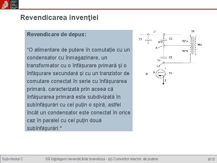 """Revendicarea invenţiei Revendicare de depus: """"O alimentare de putere în comutaţie cu un condensator"""