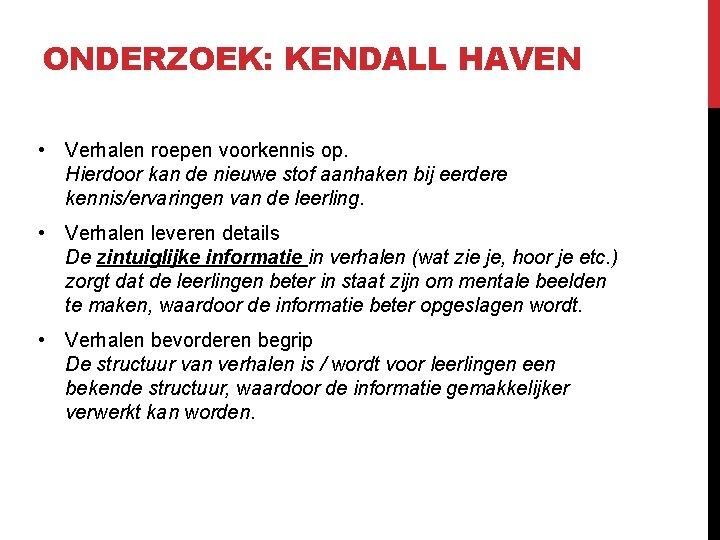 ONDERZOEK: KENDALL HAVEN • Verhalen roepen voorkennis op. Hierdoor kan de nieuwe stof aanhaken