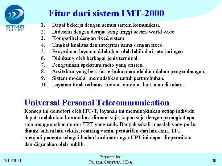 Fitur dari sistem IMT-2000 1. 2. 3. 4. 5. 6. 7. 8. 9. 10.