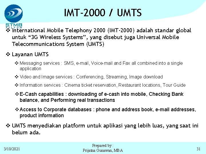 "IMT-2000 / UMTS v International Mobile Telephony 2000 (IMT-2000) adalah standar global untuk """