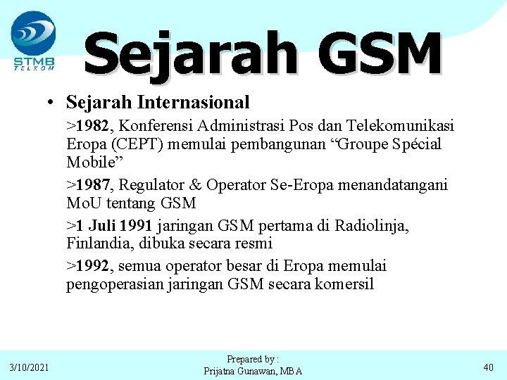 Sejarah GSM • Sejarah Internasional >1982, Konferensi Administrasi Pos dan Telekomunikasi Eropa (CEPT) memulai