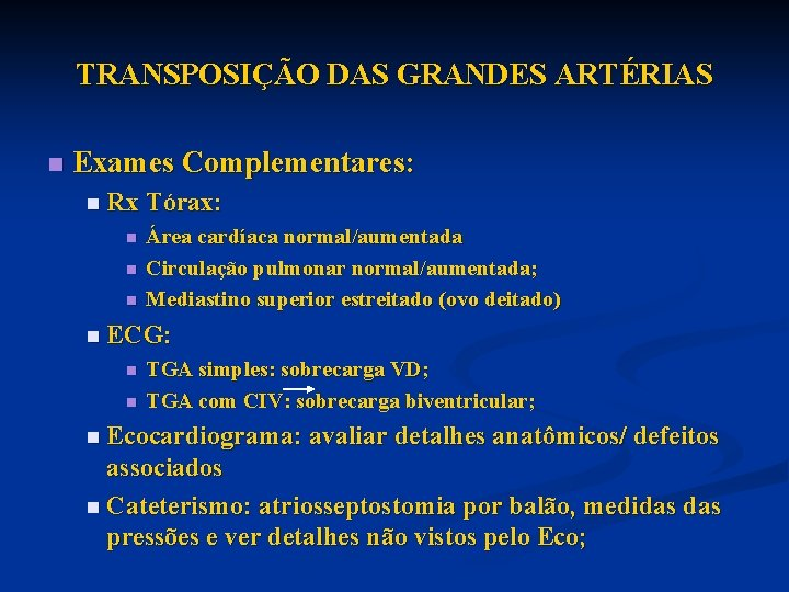 TRANSPOSIÇÃO DAS GRANDES ARTÉRIAS n Exames Complementares: n Rx Tórax: n n n Área