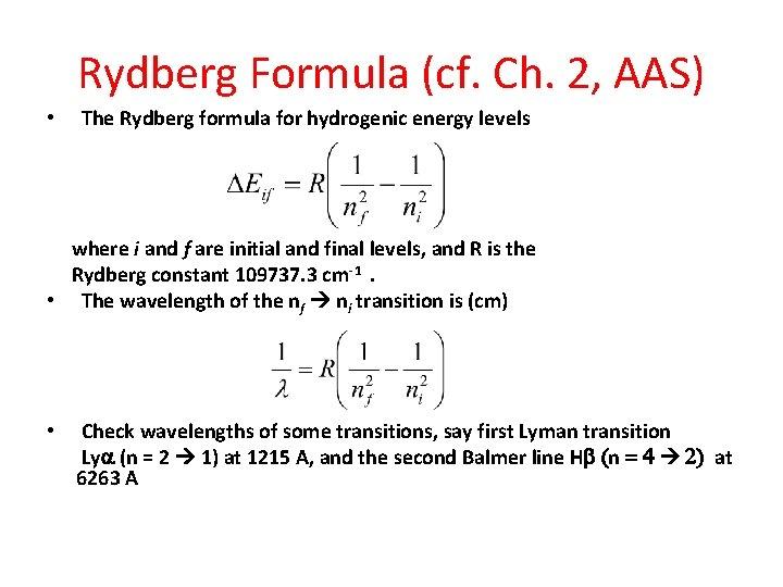 Rydberg Formula (cf. Ch. 2, AAS) • The Rydberg formula for hydrogenic energy levels
