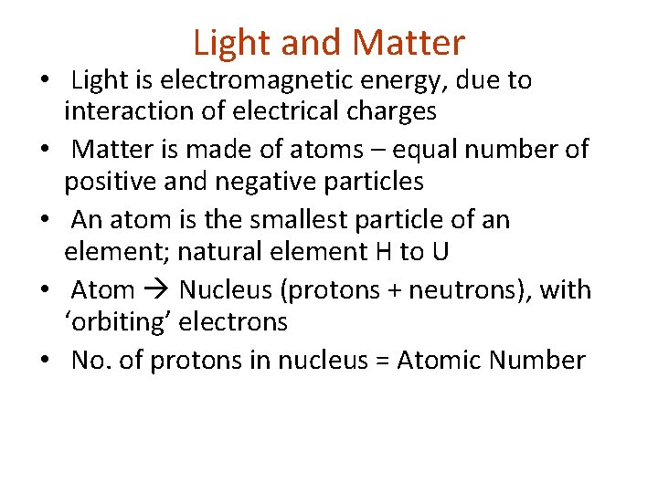 Light and Matter • Light is electromagnetic energy, due to interaction of electrical charges