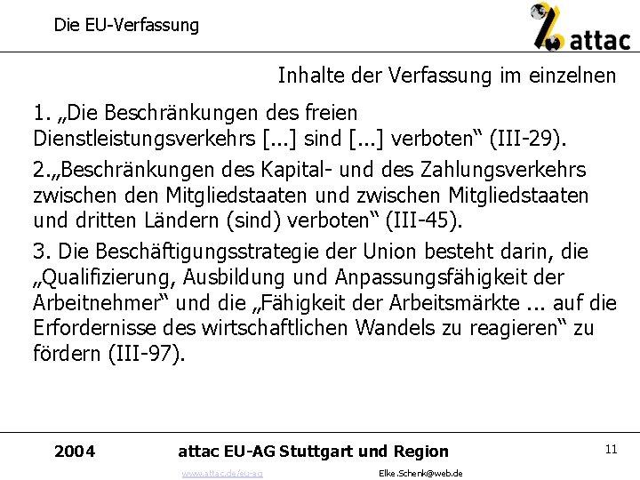 """Die EU-Verfassung Inhalte der Verfassung im einzelnen 1. """"Die Beschränkungen des freien Dienstleistungsverkehrs [."""