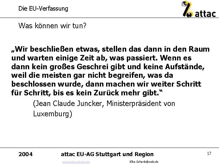 """Die EU-Verfassung Was können wir tun? """"Wir beschließen etwas, stellen das dann in den"""