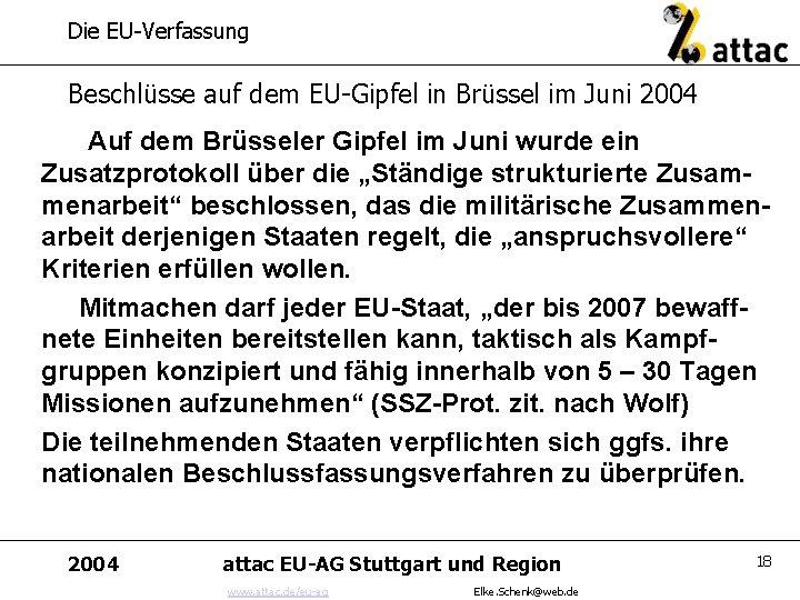 Die EU-Verfassung Beschlüsse auf dem EU-Gipfel in Brüssel im Juni 2004 Auf dem Brüsseler