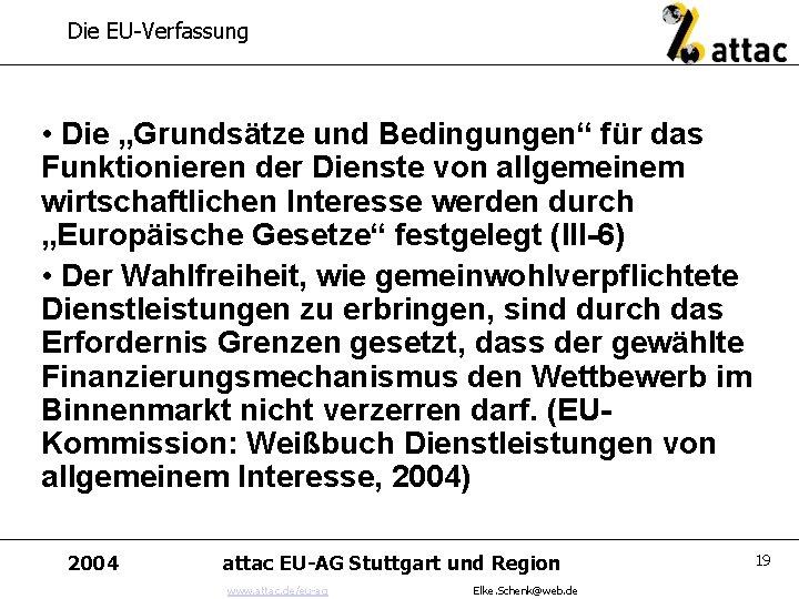 """Die EU-Verfassung • Die """"Grundsätze und Bedingungen"""" für das Funktionieren der Dienste von allgemeinem"""
