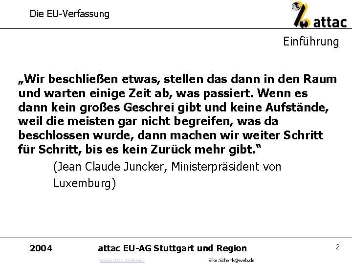 """Die EU-Verfassung Einführung """"Wir beschließen etwas, stellen das dann in den Raum und warten"""